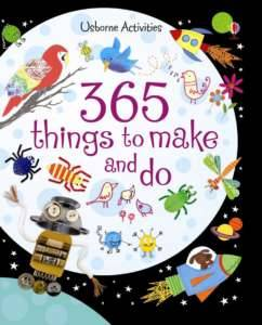 365 THINGS TO MAKE AND DO (Usborne)